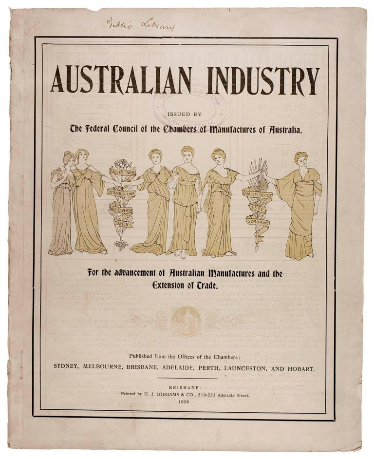 Australian Industry. Issued by the Federal Council of the Chambers of Manufactures of Australia. For the Advancement of Australian Manufactures and the Extension of Trade. C. H. W. DENSTON, compiler.
