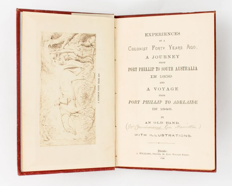 Experiences of a Colonist Forty Years Ago; A Journey from Port Phillip to South Australia in 1839 and A Voyage from Port Phillip to Adelaide in 1846. By an Old Hand. George HAMILTON.