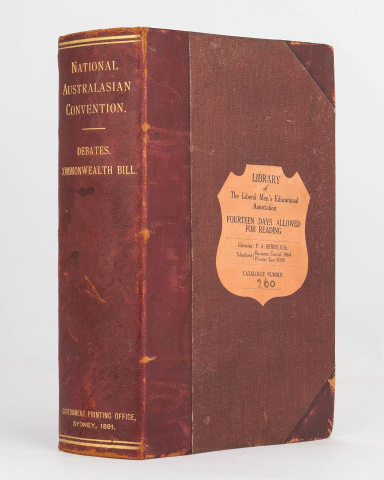 Official Report of the National Australasian Convention Debates. Sydney, 2nd March to 9 April, 1891. Federal Convention.