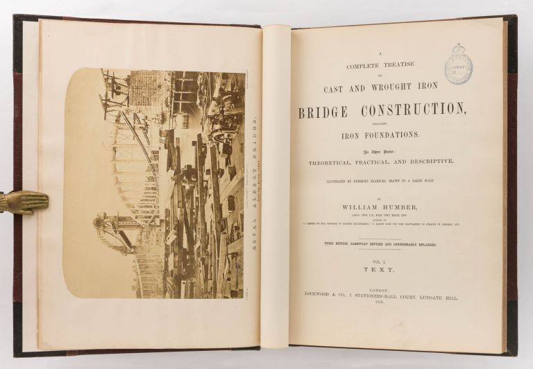 A Complete Treatise on Cast and Wrought Iron Bridge Construction, including Iron Foundations. In three parts: theoretical, practical and descriptive. William HUMBER.