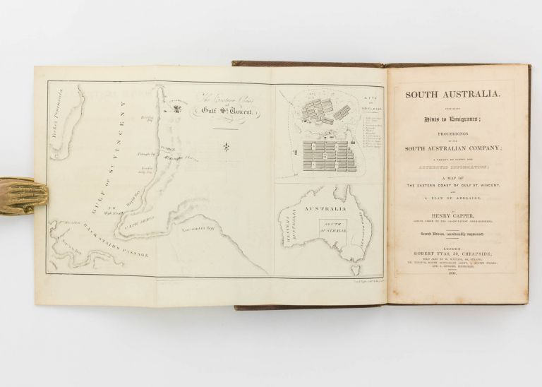 South Australia. Containing Hints to Emigrants; Proceedings of the South Australian Company; a Variety of Useful and Authentic Information. Henry CAPPER.