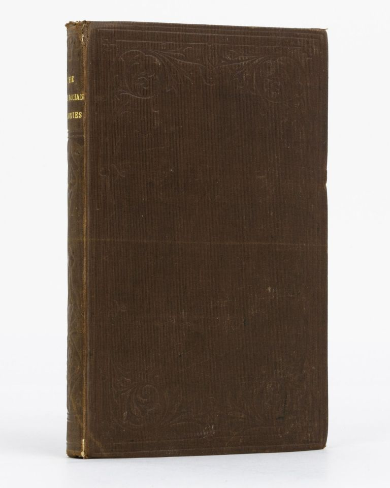 The Australian Colonies. Together with Notes of a Voyage from Australia to Panama in the 'Golden Age', Descriptions of Tahiti and other Islands in the Pacific, and a Tour through some of the States of America, in 1854. Henry HUSSEY.