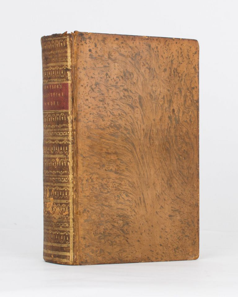 A Political Index to the Histories of Great Britain and Ireland or, a Complete Register of the Hereditary Honours, Public Offices and Persons in Office, from the Earliest Periods to the Present Time [in three parts]. Robert BEATSON.