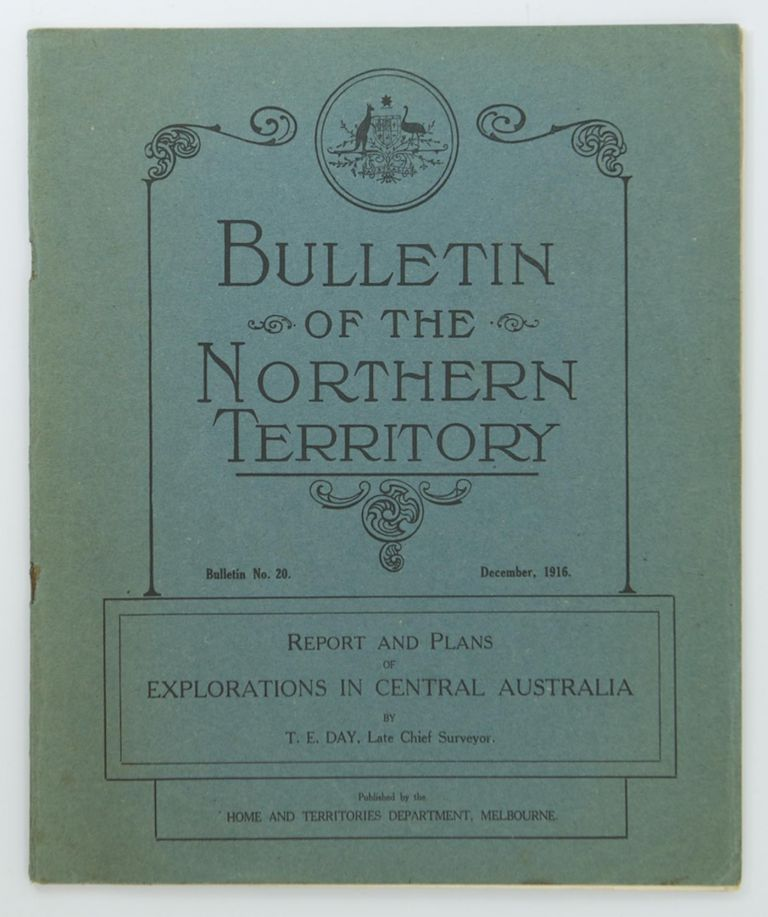 Report and Plans of Explorations in Central Australia. Theodore Ernest DAY.