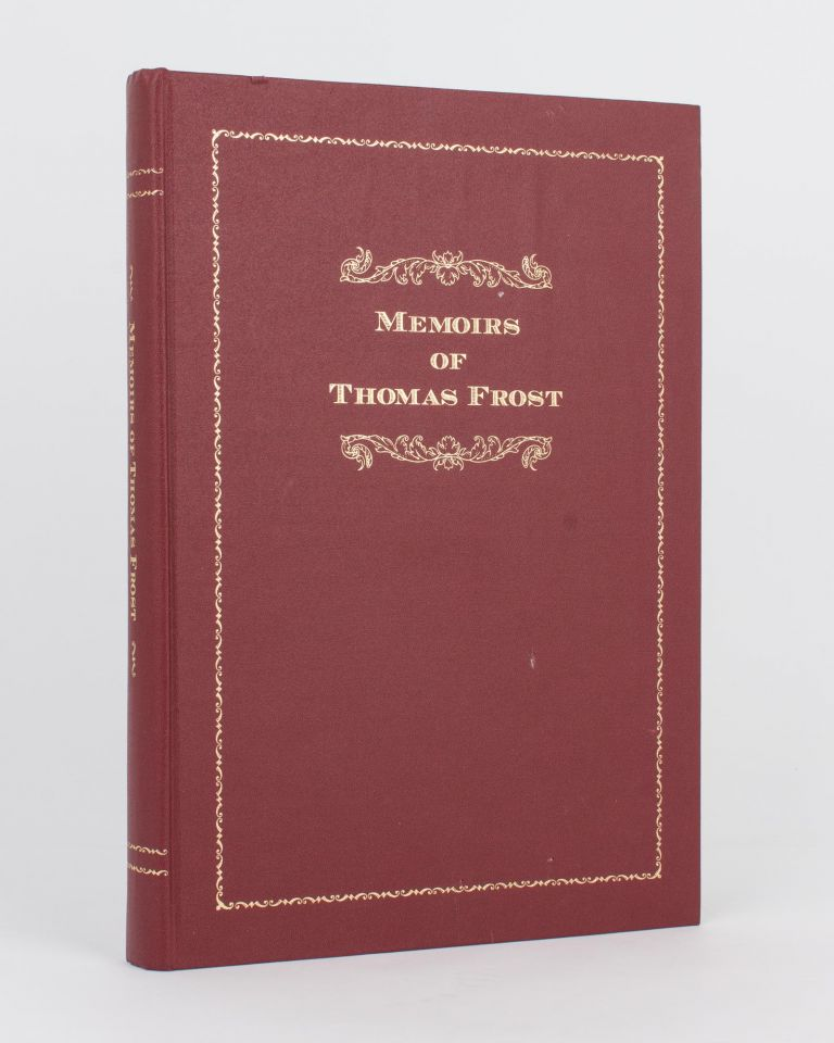Memoirs of Thomas Frost, 1825-1910. Thomas FROST, Geoffrey H. MANNING.
