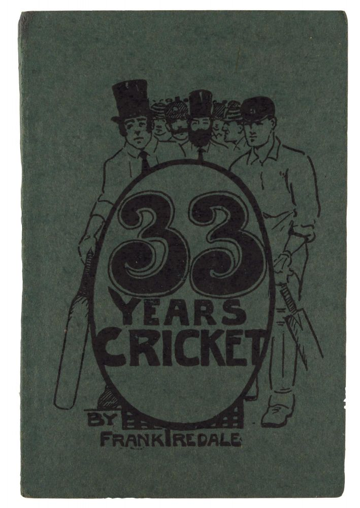 33 Years of Cricket. Frank IREDALE.