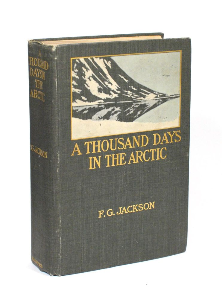 A Thousand Days in the Arctic. Frederick G. JACKSON.