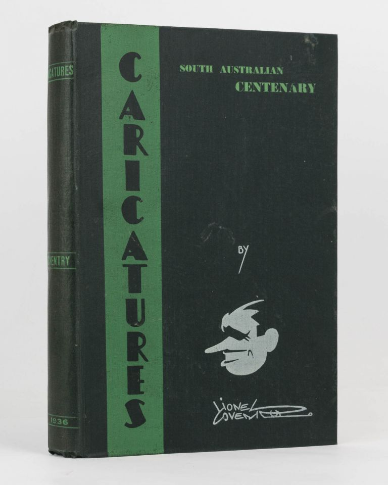 South Australian Centenary Celebrities. Caricatures by Lionel Coventry. Edited by ...E.J. Sewell and ... Wright Harrison. Lionel COVENTRY.