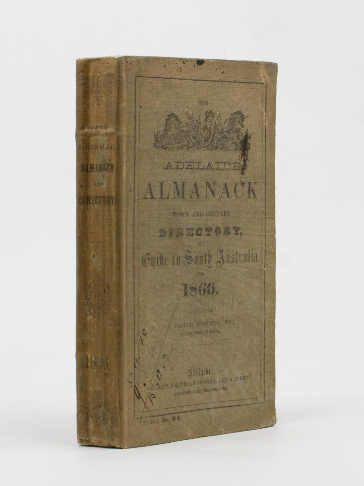 The Adelaide Almanack, Town and Country Directory, and Guide to South Australia for 1866. Almanack, Josiah BOOTHBY.