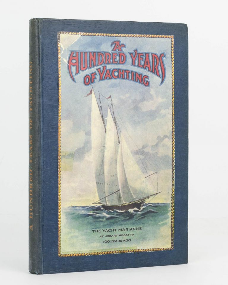 A Hundred Years of Yachting. Yachting, E. H. WEBSTER, L. NORMAN.