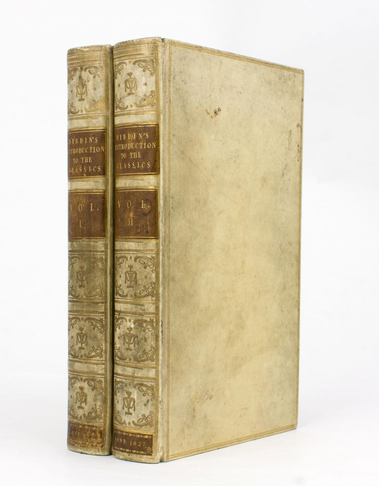 An Introduction to the Knowledge of Rare and Valuable Editions of the Greek and Latin Classics. Together with an Account of Polyglot Bibles, Polyglot Psalters, Hebrew Bibles, Greek Bibles and Testaments; the Greek Fathers, and the Latin Fathers. Reverend Thomas Frognall DIBDIN.