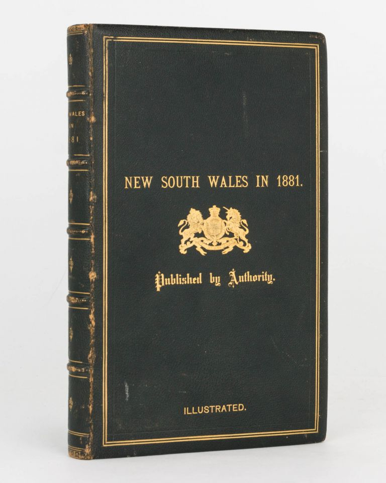 New South Wales in 1881. Being a Statistical and Descriptive Account of the Colony up to the end of the year, extracted chiefly from Official Records. Photography, Thomas RICHARDS.