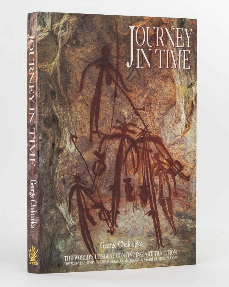 Journey in Time. The 50,000-year Story of the Australian Aboriginal Rock Art of Arnhem Land. George CHALOUPKA.