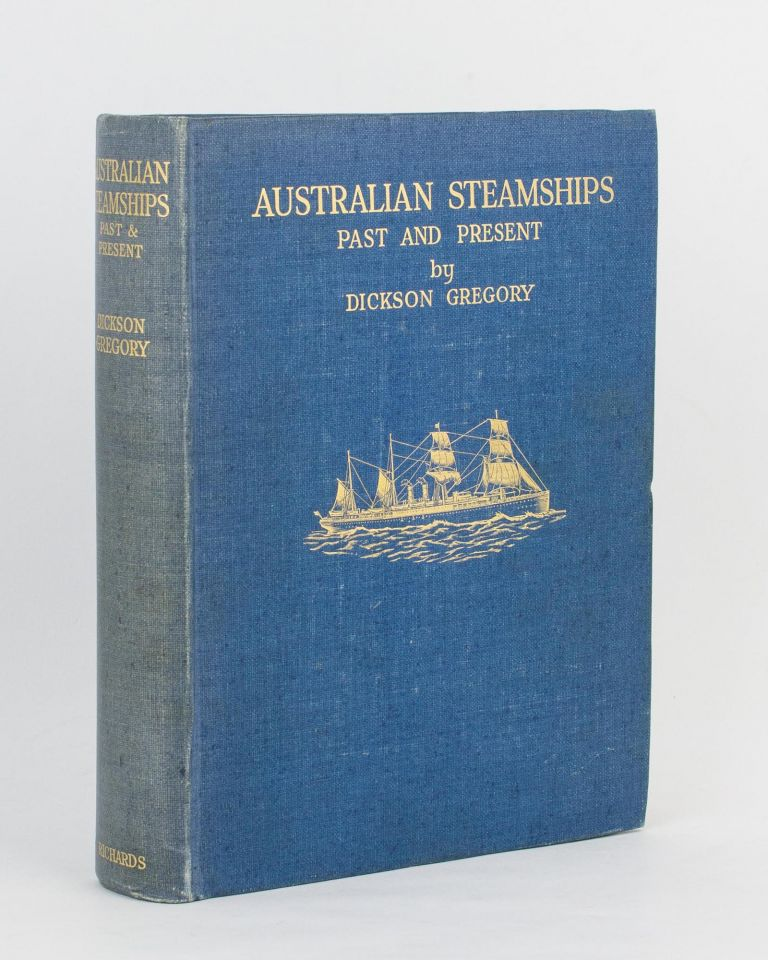 Australian Steamships Past and Present. Dickson GREGORY.