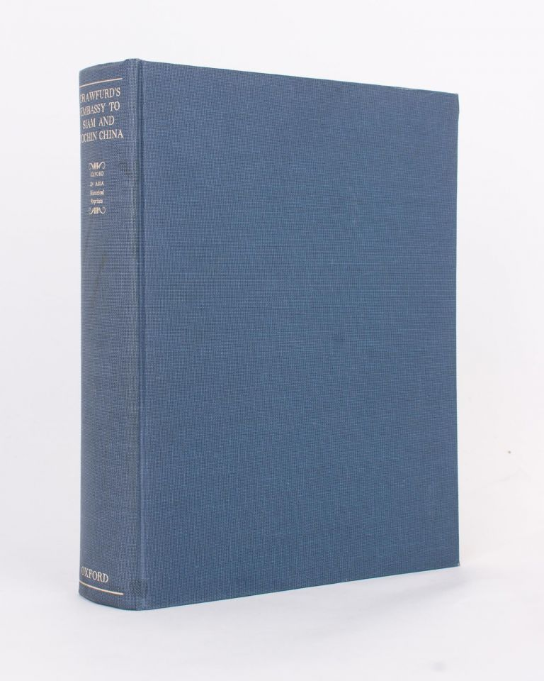 Journal of an Embassy to the Courts of Siam and Cochin China. John CRAWFURD.