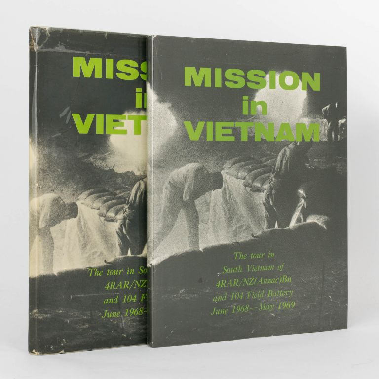 Mission in Vietnam. [The Tour in South Vietnam of 4 RAR/NZ (ANZAC) Bn and 104 Field Battery, June 1968 - May 1969: cover subtitle]. Lieutenant J. R. WEBB.
