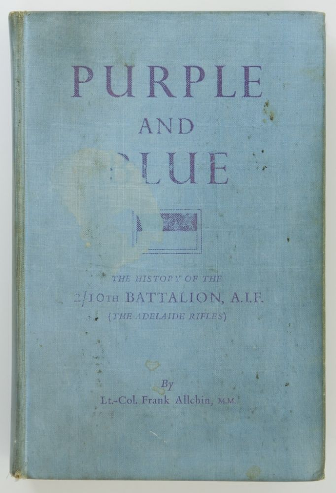 Purple and Blue. The History of the 2/10th Battalion AIF (the Adelaide Rifles), 1939-1945. Lieutenant-Colonel Frank ALLCHIN.
