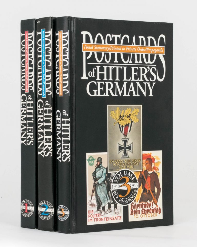 Postcards of Hitler's Germany. Postal Stationery / Printed to Private Order / Propaganda. Volume 1: 1923 to 1936. Volume 2: 1937 to 1939. Volume 3: 1940 to 1945. Roger James BENDER.