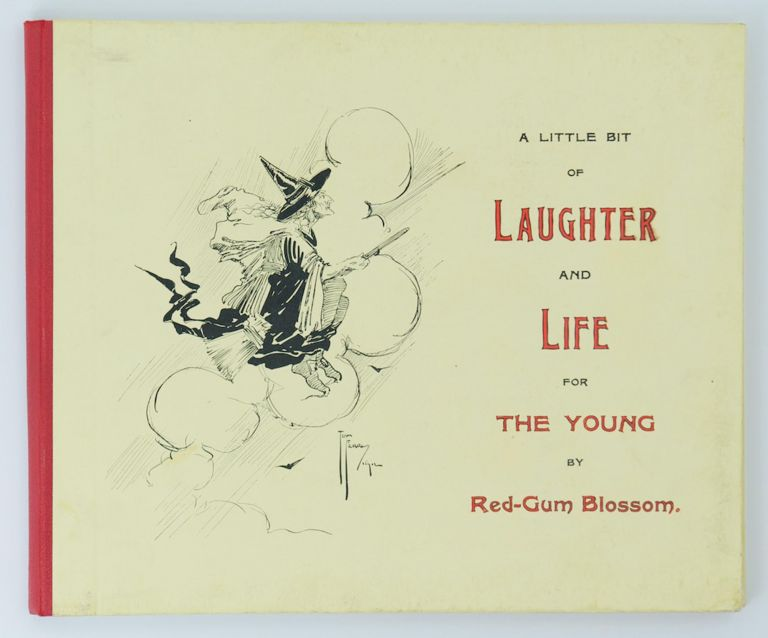 A Little Bit of Laughter and Life for the Young by 'Red-Gum Blossom'. 'Red-Gum Blossom', Lavinia Mary SCAMMELL.