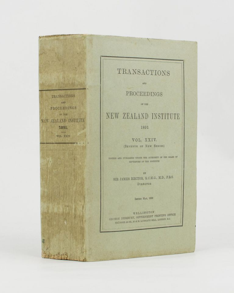 Transactions and Proceedings of the New Zealand Institute, 1891. Vol. XXIV (Seventh of New Series)