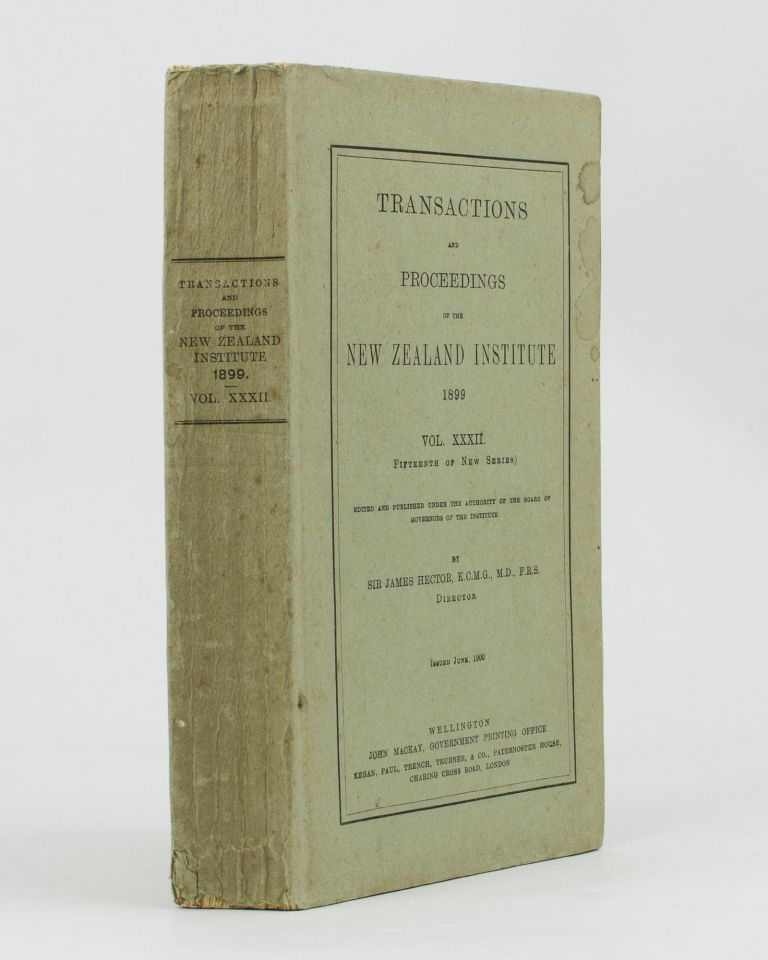 Transactions and Proceedings of the New Zealand Institute, 1899. Vol. XXXII (Fifteenth of New Series)