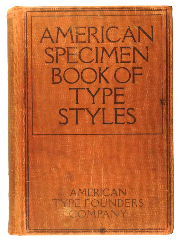 American Specimen Book of Type Styles. Complete Catalogue of Printing Machinery and Printing Supplies, 1912. Trade Catalogue.