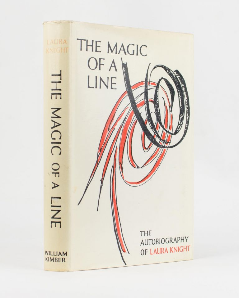 The Magic of a Line. The Autobiography of Laura Knight. Laura KNIGHT.