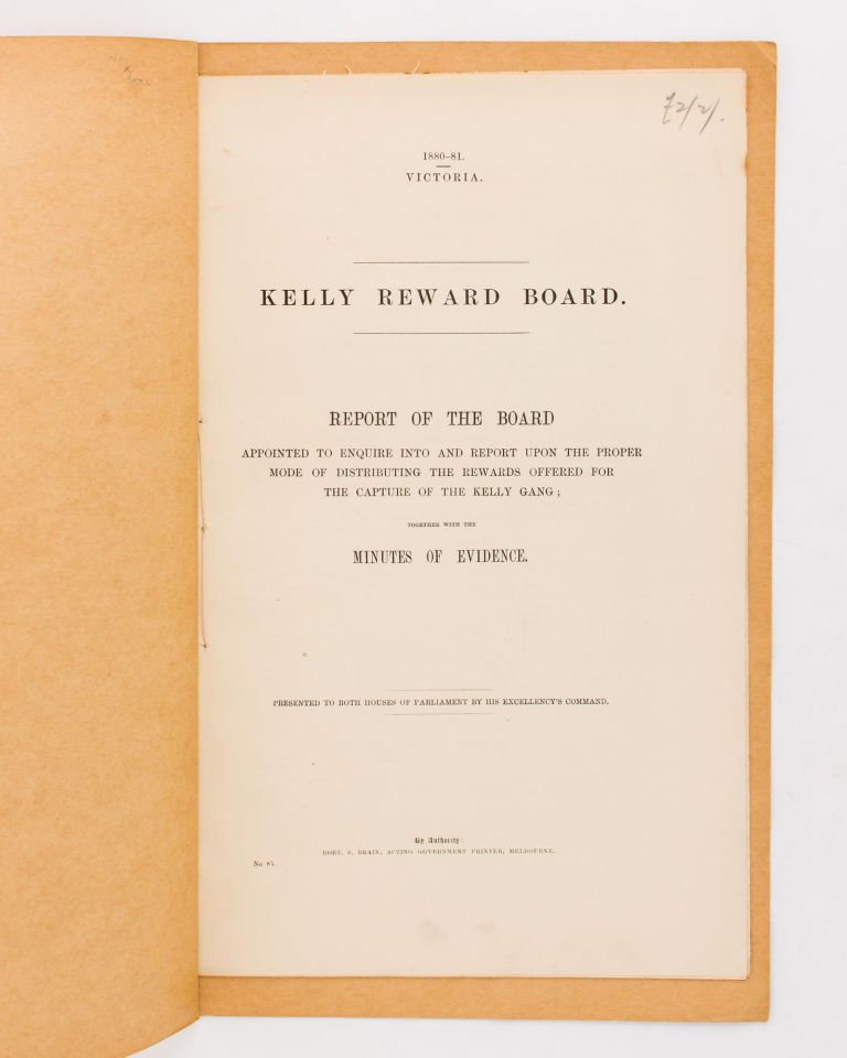Kelly Reward Board. Report of the Board appointed to enquire into and report upon the Proper Mode of distributing the Rewards offered for the Capture of the Kelly Gang. Kelly Gang.