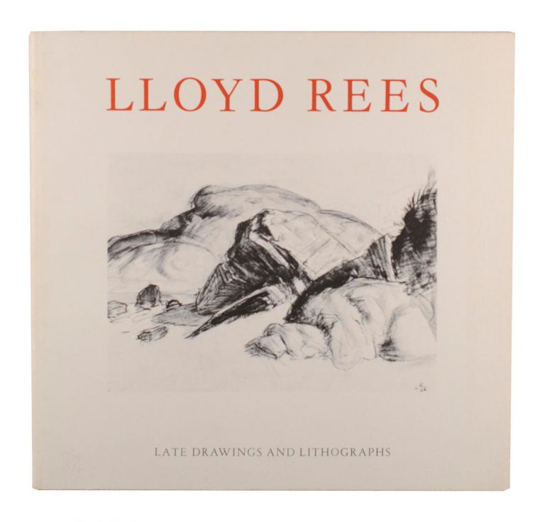 Lloyd Rees. Late Drawings and Lithographs. Lloyd REES.
