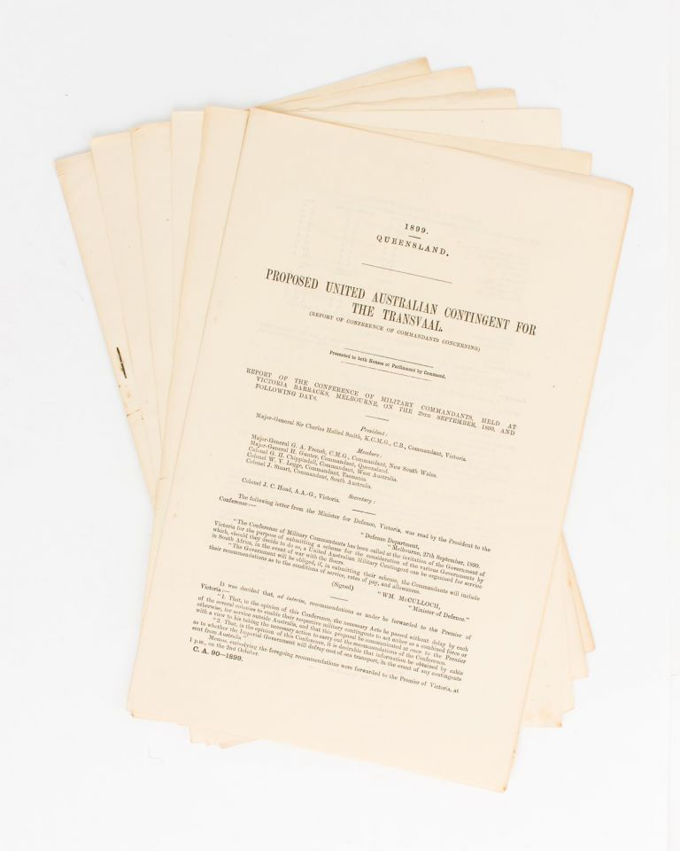 Queensland Troops for the Transvaal ... Return [for] ... Copies of all Correspondence, Documents, Papers and Government Gazette Notices relating to the Proposal to send a Number of Members of the Queensland Defence Force to the Transvaal. Boer War.