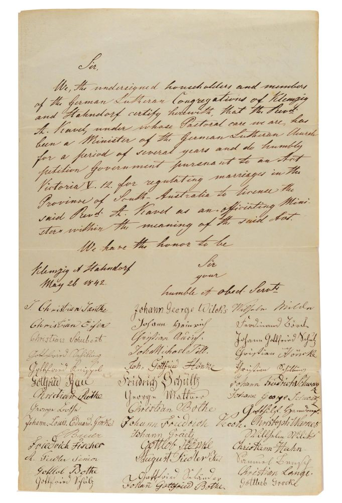 A manuscript petition signed by 54 'householders and members of the German Lutheran Congregations of Klemzig and Hahndorf' on 26 May 1842, seeking to have Pastor Kavel licensed as an Officiating Minister under a new 'Act for Regulating Marriages in the Province of South Australia'. Pastor August KAVEL.