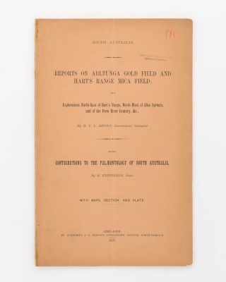 Reports on Arltunga Goldfield, etc. Reports on Arltunga Gold Field and Hart's Range Mica Field...