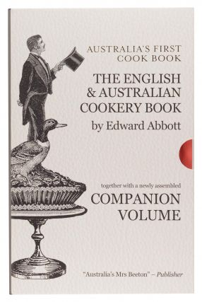 The English and Australian Cookery Book. Cookery for the Many, as well as for the 'Upper Ten Thousand,' by an Australian Aristologist. [Together with] The English and Australian Cookery Book Companion. 1864-2014 Sesquicentenary Edition. By Some Australian Aristologists. [Two volumes]. Edward ABBOTT.