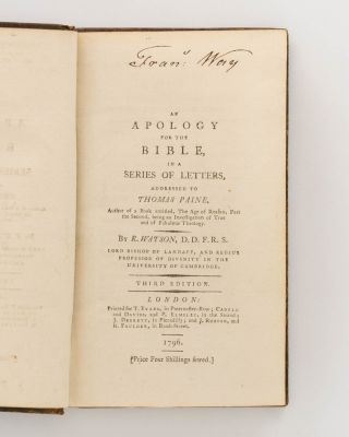 An Apology for the Bible, in a Series of Letters, addressed to Thomas Paine, Author of a Book entitled 'The Age of Reason, Part the Second, Being an Investigation of True and of Fabulous Theology'
