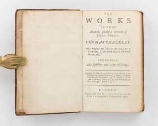 A Journal or, Historical Account of the Life, Travels and Christian Experiences, of that Antient [sic], Faithful Servant of Jesus Christ, Thomas Chalkley, who departed this Life in the Island of Tortola, the Fourth Day of the Ninth Month, 1741