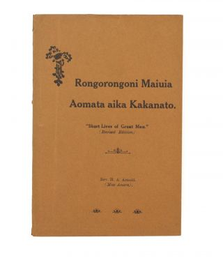 Rongorongoni Maiuia Aomata aika Kakanato. 'Short Lives of Great Men' .. E a katauraoaki i buki'a...