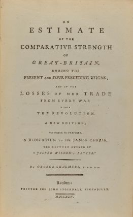 An Estimate of the Comparative Strength of Great Britain during the Present and Four Preceding...