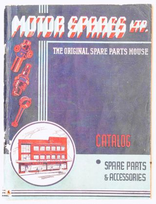 Motor Spares Ltd. The Original Spare Parts House. Catalog. Spare Parts & Accessories [cover...