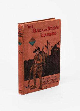 The Blue and Brown Diamond. A History of the 27th Battalion, Australian Imperial Force,...