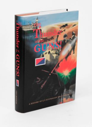 The Thunder of the Guns! A History of 2/3 Australian Field Regiment. Les BISHOP