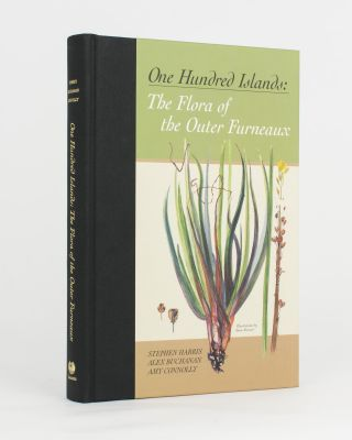 One Hundred Islands. The Flora of the Outer Furneaux. Stephen HARRIS, Alex BUCHANAN, Amy CONNOLLY
