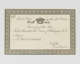 An admission ticket to the state funeral of the Duke of Wellington, which took place at St Paul's...
