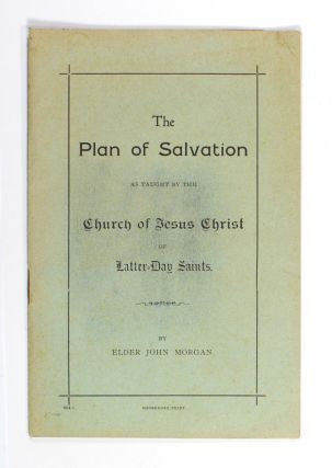 The Plan of Salvation as taught by the Church of Jesus Christ of Latter-Day Saints. Elder John...
