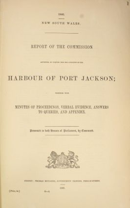 Report of the Commission appointed to inquire into the Condition of the Harbour of Port Jackson;...