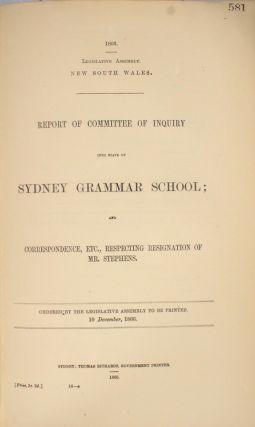 Report of the Committee of Inquiry into State of Sydney Grammar School and Correspondence, etc,...
