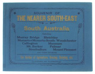 Souvenir of the Nearer South-East of South Australia. Embodying Murray Bridge, Bletchley, Monarto...