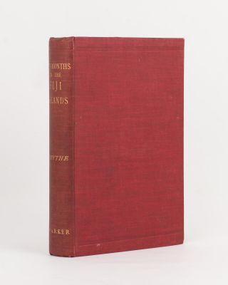 Ten Months in the Fiji Islands by Mrs Smythe. With an Introduction and Appendix by Colonel W.J....