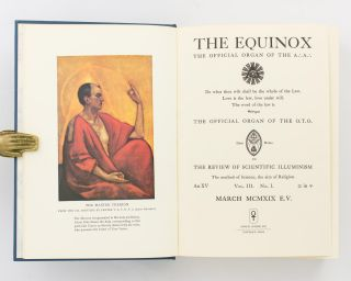 The Equinox.. The Official Organ of the O.T.O. The Review of Scientific Illuminism. The Method of Science; the Aim of Religion. Volume III, Number I
