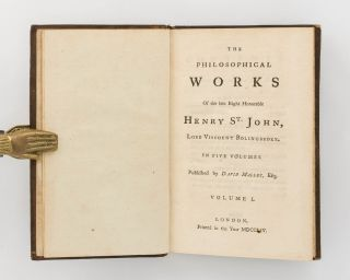 The Philosophical Works of the late Right Honorable Henry St John, Lord Viscount Bolingbroke, in Five Volumes