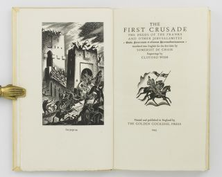The First Crusade. The Deeds of the Franks and Other Jerusalemites, translated into English for the first time by Somerset de Chair. Engravings by Clifford Webb
